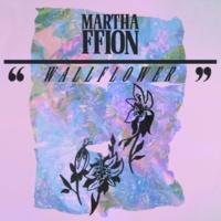 Martha Ffion Wallflower