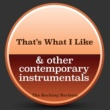 The Backing Baristas That's What I Like & Other Contemporary Instrumental Versions