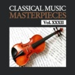 Various Artists Classical Music Masterpieces, Vol. XXXII