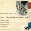 Boudewijn Zwart&De Harmonie uit Barneveld Het Vrijheidscarillon: 50ste Viering van de bevrijding