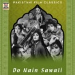 G.A. Chishti Do Nain Sawali (Pakistani Film Soundtrack)
