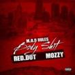 Mozzy&Red Dot Body Shit