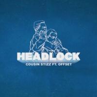 Cousin Stizz/Offset Headlock (feat.Offset)