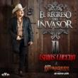 Isaías Lucero&Los Invasores de Nuevo León El Regreso del Invasor