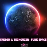 Fakdem&TecHouzer Funk Space