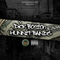 Dick Boston Bankmoney Ent. Presents Hunnit Bands