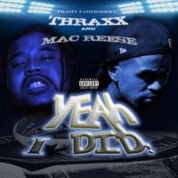Thraxx&Mac Reese Yeah I Did