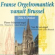 Dirk S. Donker Franse Orgelromantiek vanuit Brussel