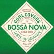 Various Artists Cool Covers in Bossa Nova: Taste of Saudade