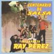 Ray Perez Centenario de Salsa