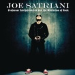 Joe Satriani Professor Satchafunkilus and the Musterion of Rock