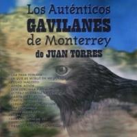 Los Auténticos Gavilanes de Monterrey de Juan Torres Todo Sigue Igual