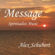 Alex Schubert Message