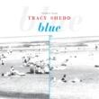 Tracy Shedd Blue