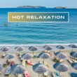Relaxation And Meditation Hot Relaxation ‐ New Age for Massage Therapy, Relaxing Music for Spa, Wellness, Bath Time, Pure Relaxation