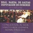 Real Banda de Gaitas da Deputacion de Ourense Concertos a Súa Santidade o Papa Xoan Paulo II
