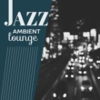 Jazz Piano Bar Academy Jazz Ambient Bar ‐ Instrumental Jazz, Wine Bar Music, Inspiring Jazz Music