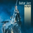 Smooth Jazz Band Guitar Jazz by Night ‐ Smooth Sounds, Night Relaxing Jazz, Moonlight Guitar, Easy Listening