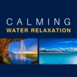 Relaxation And Meditation Calming Water Relaxation ‐ New Age Music, Serenity Sounds of Nature, Blissful Rest, Relieve Stress, Relaxing Music