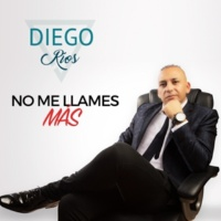 Diego Ríos No Me Llames Más