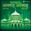 Saud Khan/Zahid Naza Dil Kehta Hai Allah Allah