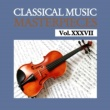 Various Artists Classical Music Masterpieces, Vol. XXXVII