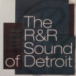 Various Artists The R & R Sound of Detroit