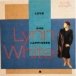 Lynn White Love and Happiness