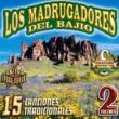 Los Madrugadores del Bajio 15 Canciones Tradicionales, Vol. 2