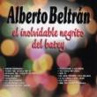 Alberto Beltrán Alberto Beltrán, El Inolvidable Negrito del Batey