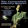 The Cannonball Adderley Quintet Classic Albums 1959-60