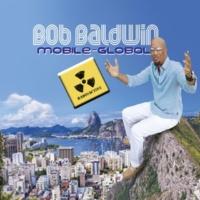 Bob Baldwin/Gabriel Mark Hasselbach Mobile and Global