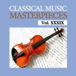 Various Artists Classical Music Masterpieces, Vol. XXXIX