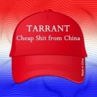 Tarrant Cheap Shit from China