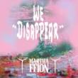 Martha Ffion We Disappear