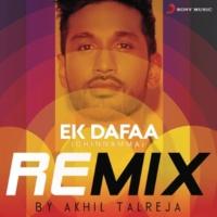 Arjun Kanungo/Akhil Talreja Ek Dafaa (Chinnamma) [Remix By Akhil Talreja]