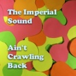 The Imperial Sound/Kelly Hogan/Peter Himmelman Ain't Crawling Back