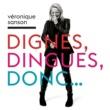 Véronique Sanson Dignes, dingues, donc...