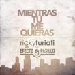 Ricky Furiati/Efecto Pasillo Mientras Tú Me Quieras (feat.Efecto Pasillo)