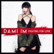 Dami Im Fighting for Love