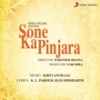 Kirti Anuraag Sone Ka Pinjara (Original Motion Picture Soundtrack)