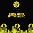 Boris Smith Let The Music