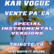 Kar Vogue Vente Pa' Ca (Special Instrumental Versions) [Tribute To Ricky Martin feat. Maluma]