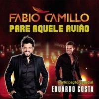 Fabio Camillo/Eduardo Costa Pare Aquele Avião (feat.Eduardo Costa)