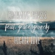 Charming Horses/Grace Grundy Higher Love (Acoustic Mix) (feat.Grace Grundy)