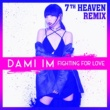 Dami Im Fighting for Love (7th Heaven Remix)