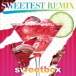 sweetbox SWEETEST REMIX