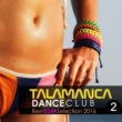 V.A. EDM ベストセレクション 2016 - Talamanca Dance Club 2 | Best Edm Selection 2016
