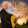 The Del McCoury Band You Could Be Me