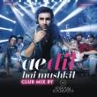 """Pritam/Arijit Singh/DJ Kiran Kamath Ae Dil Hai Mushkil (Club Mix By DJ Kiran Kamath) [From """"Ae Dil Hai Mushkil""""]"""